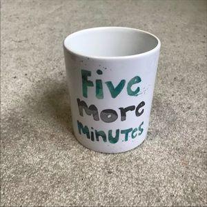 5 More Minutes Coffee Tumblr Mug Cup